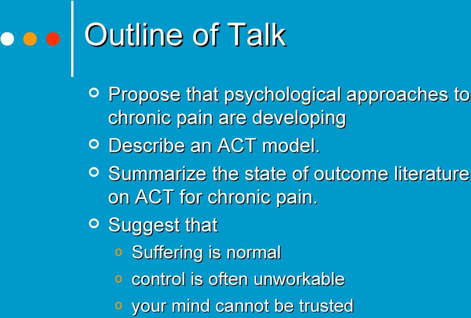 Summarize the state of outcome literature on ACT for chronic pain.