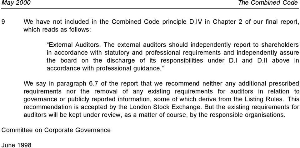 responsibilities under D.I and D.II above in accordance with professional guidance. We say in paragraph 6.