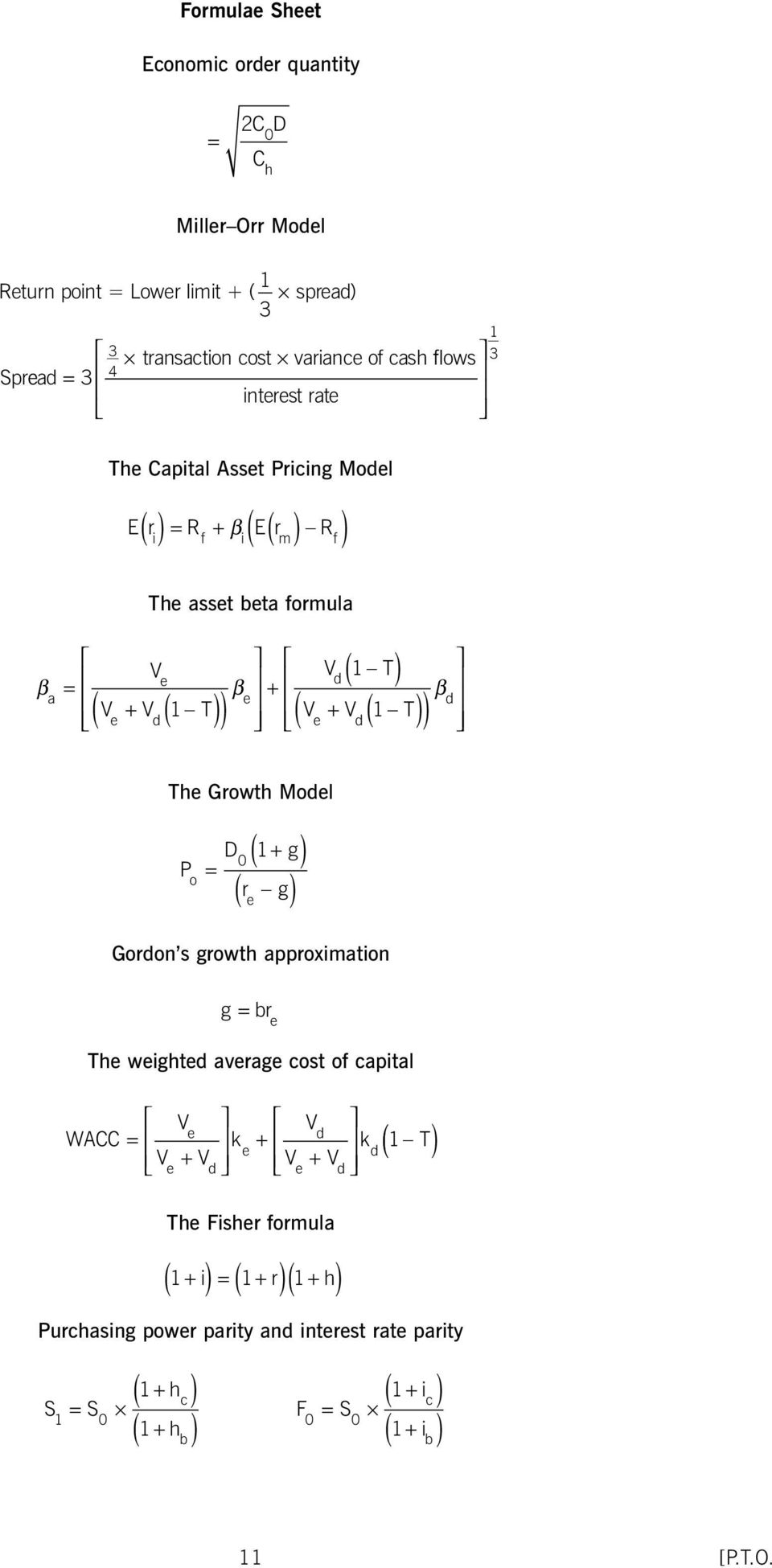 The Growth Model P o ( ) + g 0 = 1 r g ( e ) Gordon s growth approximation g = br e The weighted average cost of capital V WA V V k V e d = + V V k 1 T e d + e d + e d The