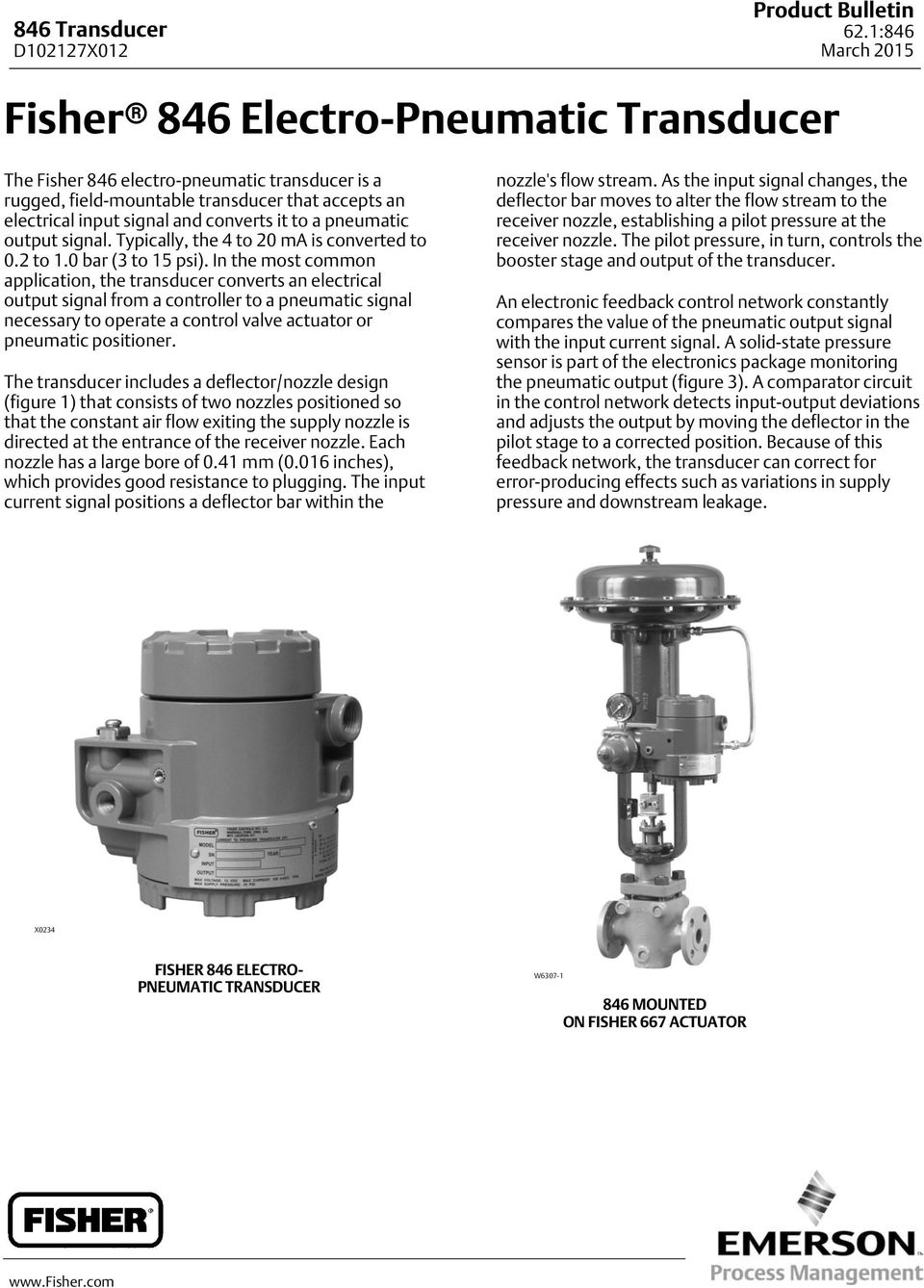 In the most common application, the transducer converts an electrical output signal from a controller to a pneumatic signal necessary to operate a control valve actuator or pneumatic positioner.