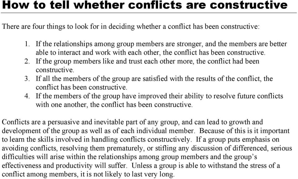 If the group members like and trust each other more, the conflict had been constructive. 3.
