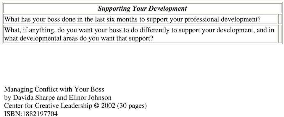 What, if anything, do you want your boss to do differently to support your development, and in