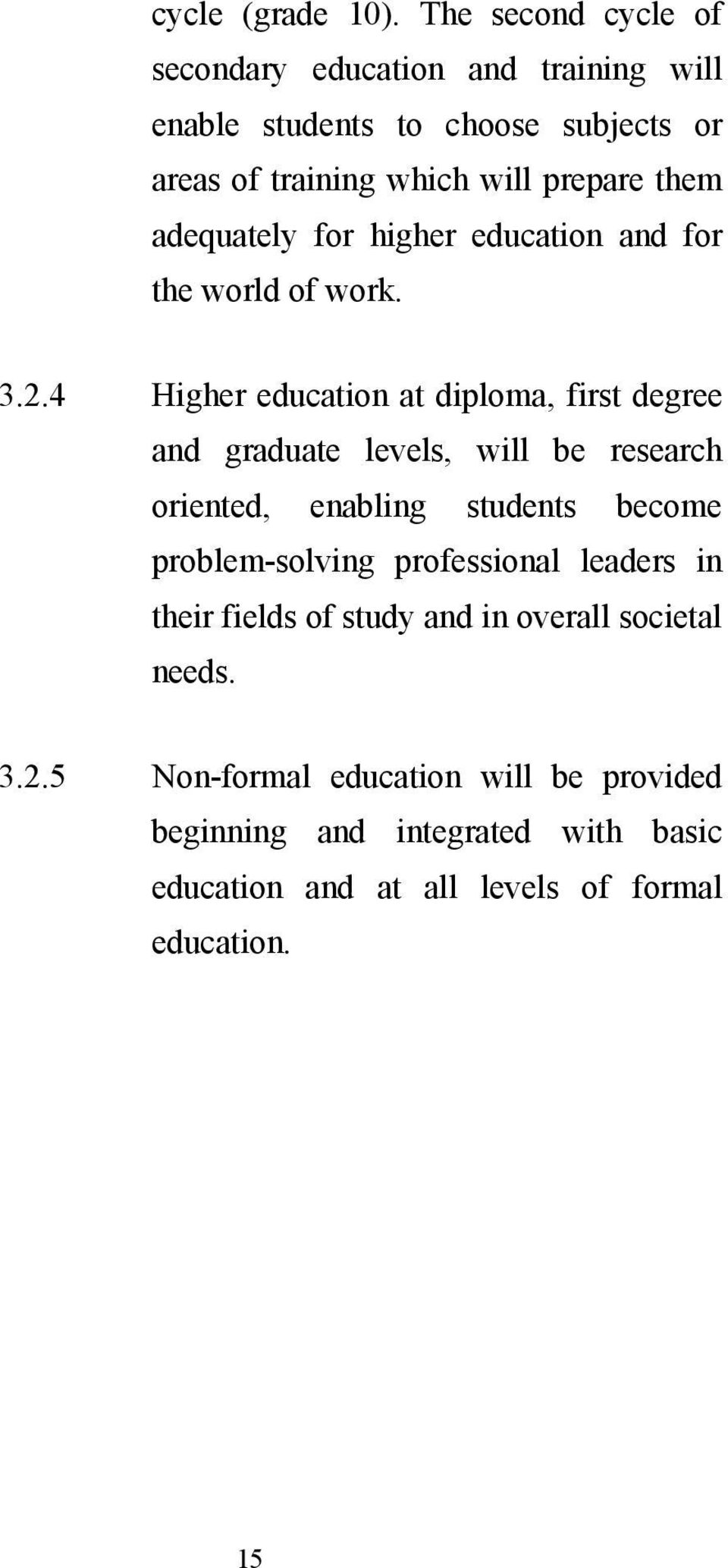 adequately for higher education and for the world of work. 3.2.