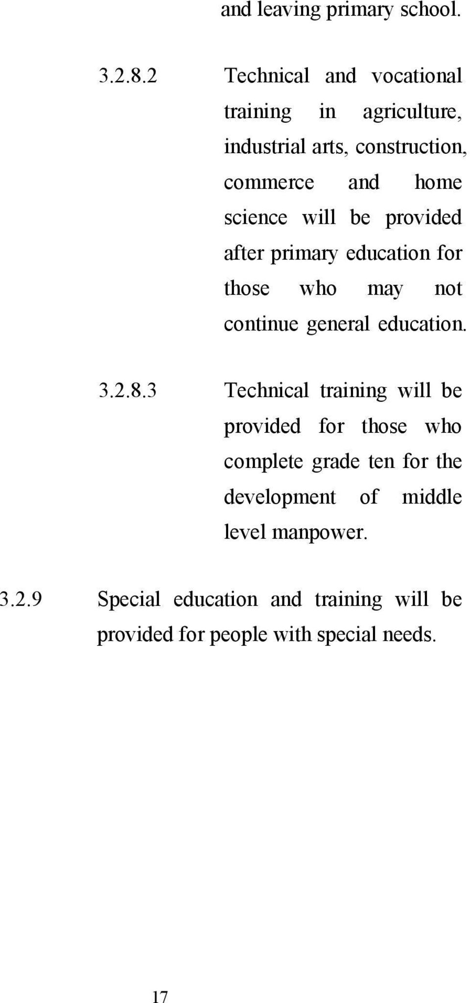 will be provided after primary education for those who may not continue general education. 3.2.8.