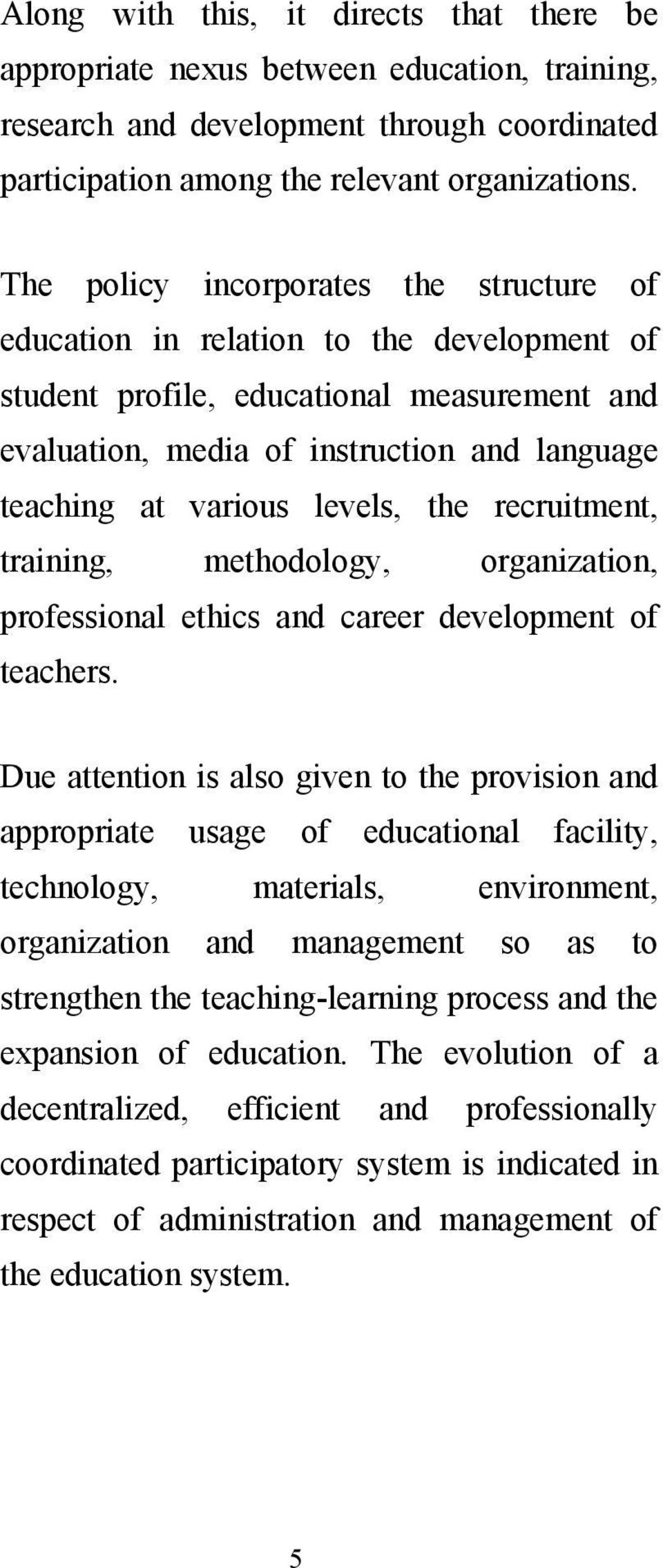 levels, the recruitment, training, methodology, organization, professional ethics and career development of teachers.