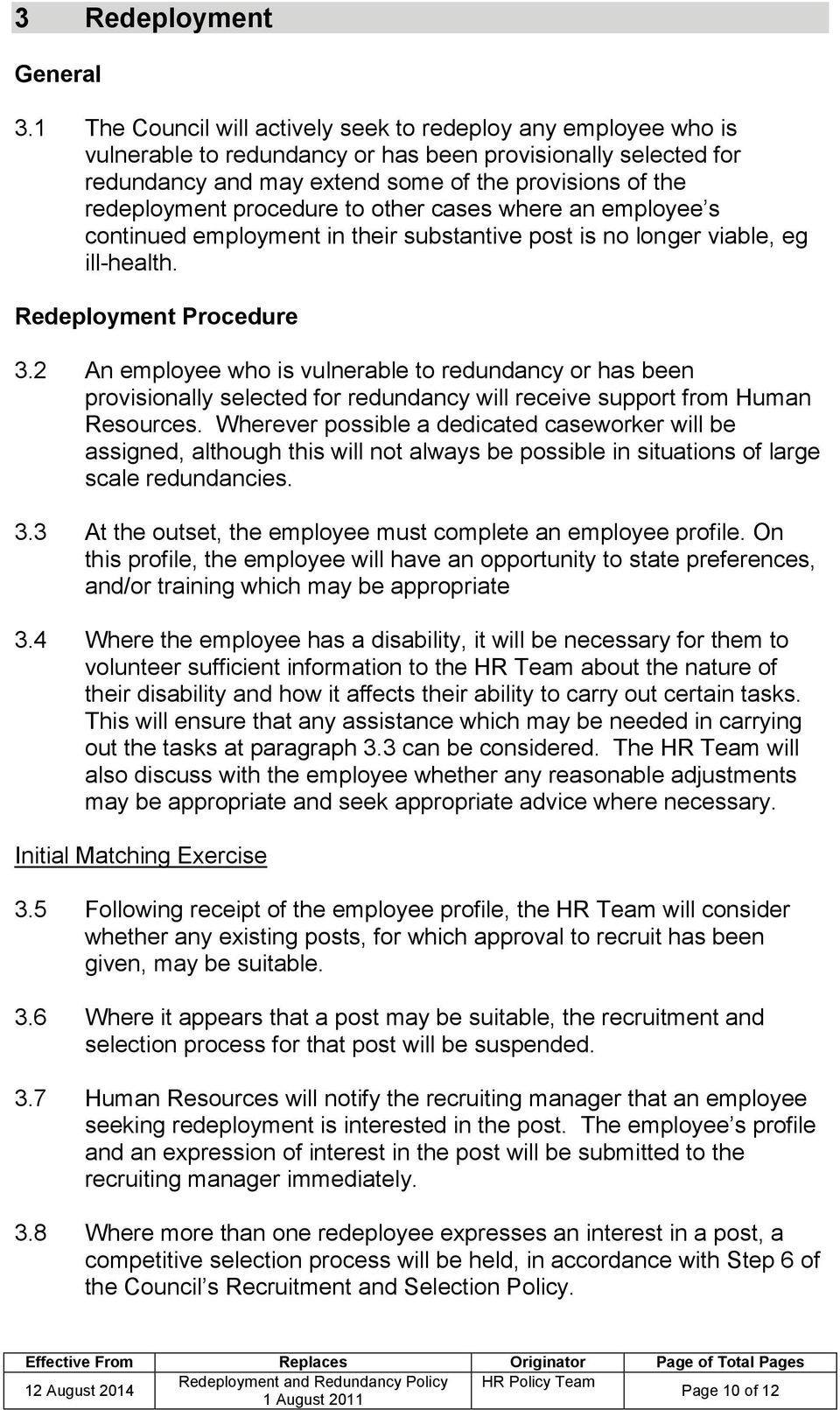 procedure to other cases where an employee s continued employment in their substantive post is no longer viable, eg ill-health. Redeployment Procedure 3.
