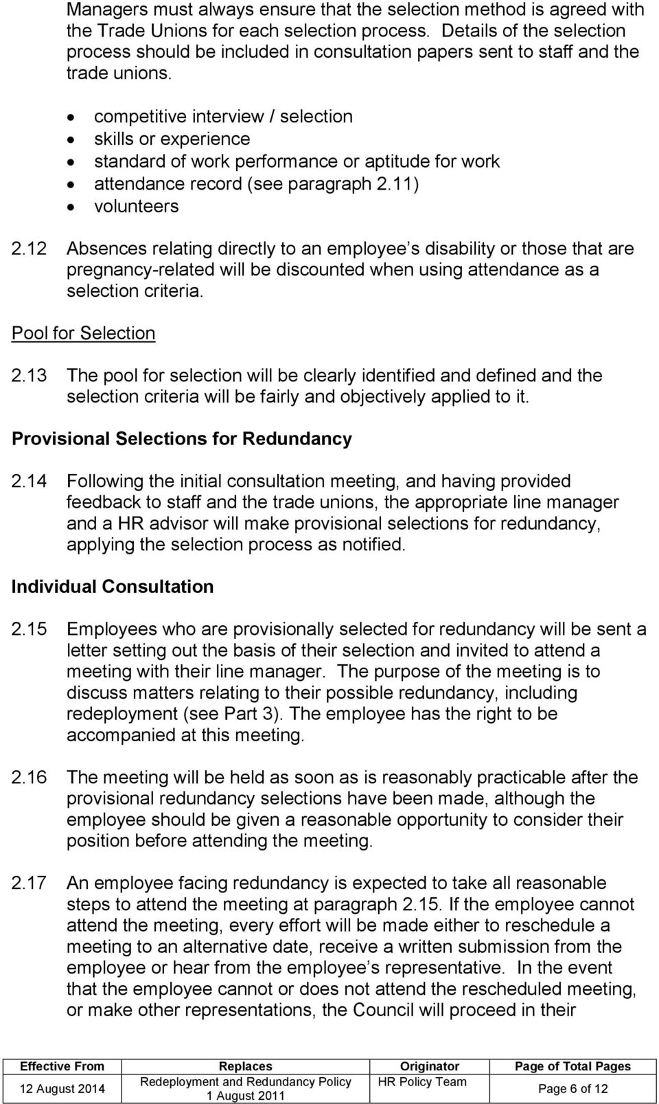 competitive interview / selection skills or experience standard of work performance or aptitude for work attendance record (see paragraph 2.11) volunteers 2.