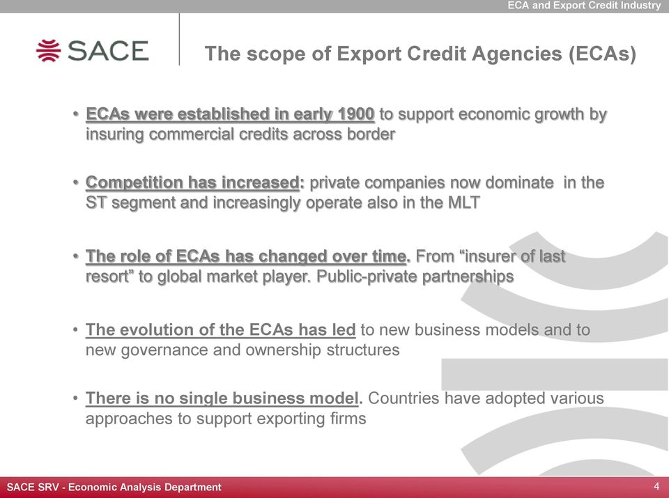 role of ECAs has changed over time. From insurer of last resort to global market player.