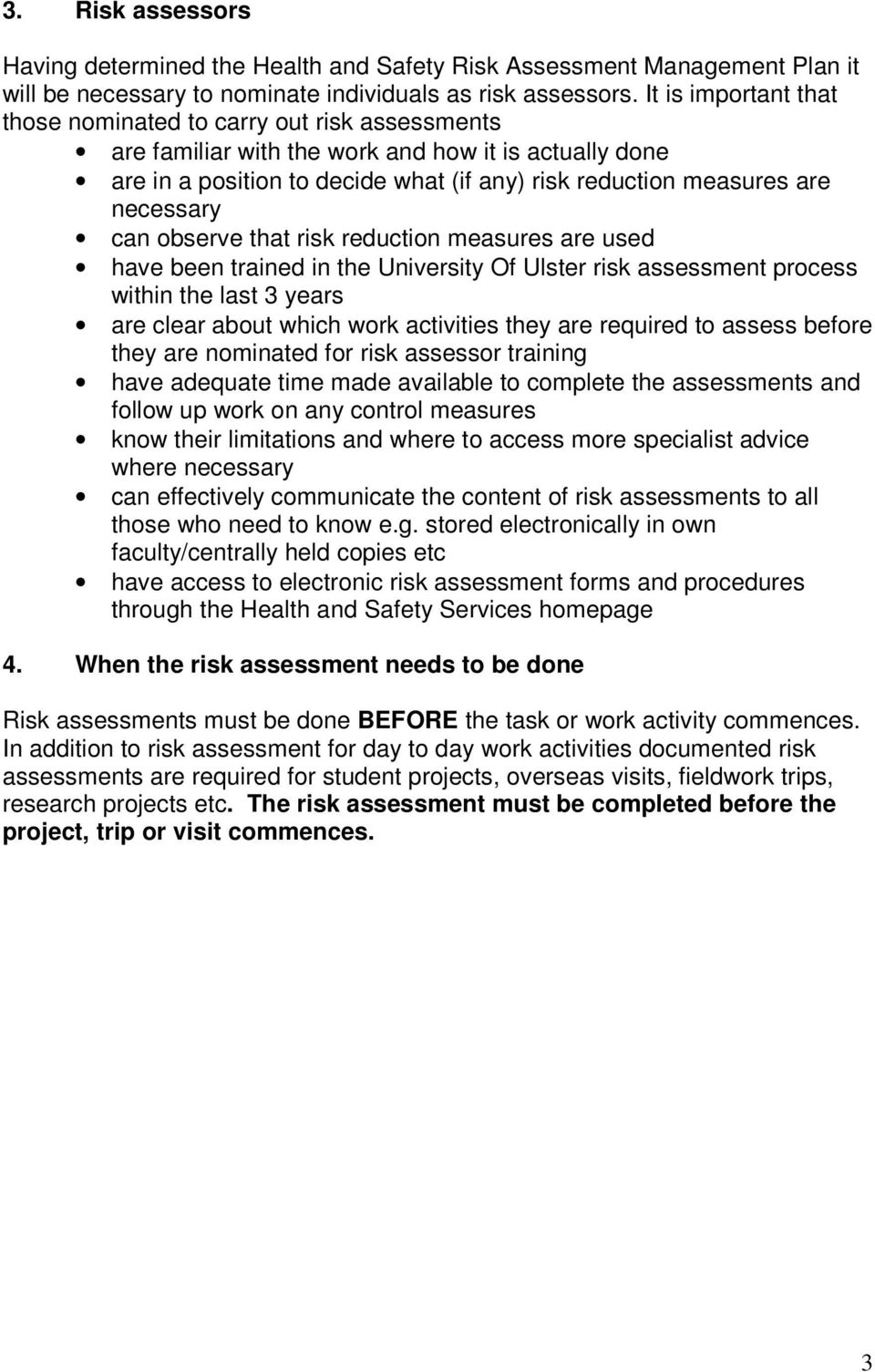 necessary can observe that risk reduction measures are used have been trained in the University Of Ulster risk assessment process within the last 3 years are clear about which work activities they