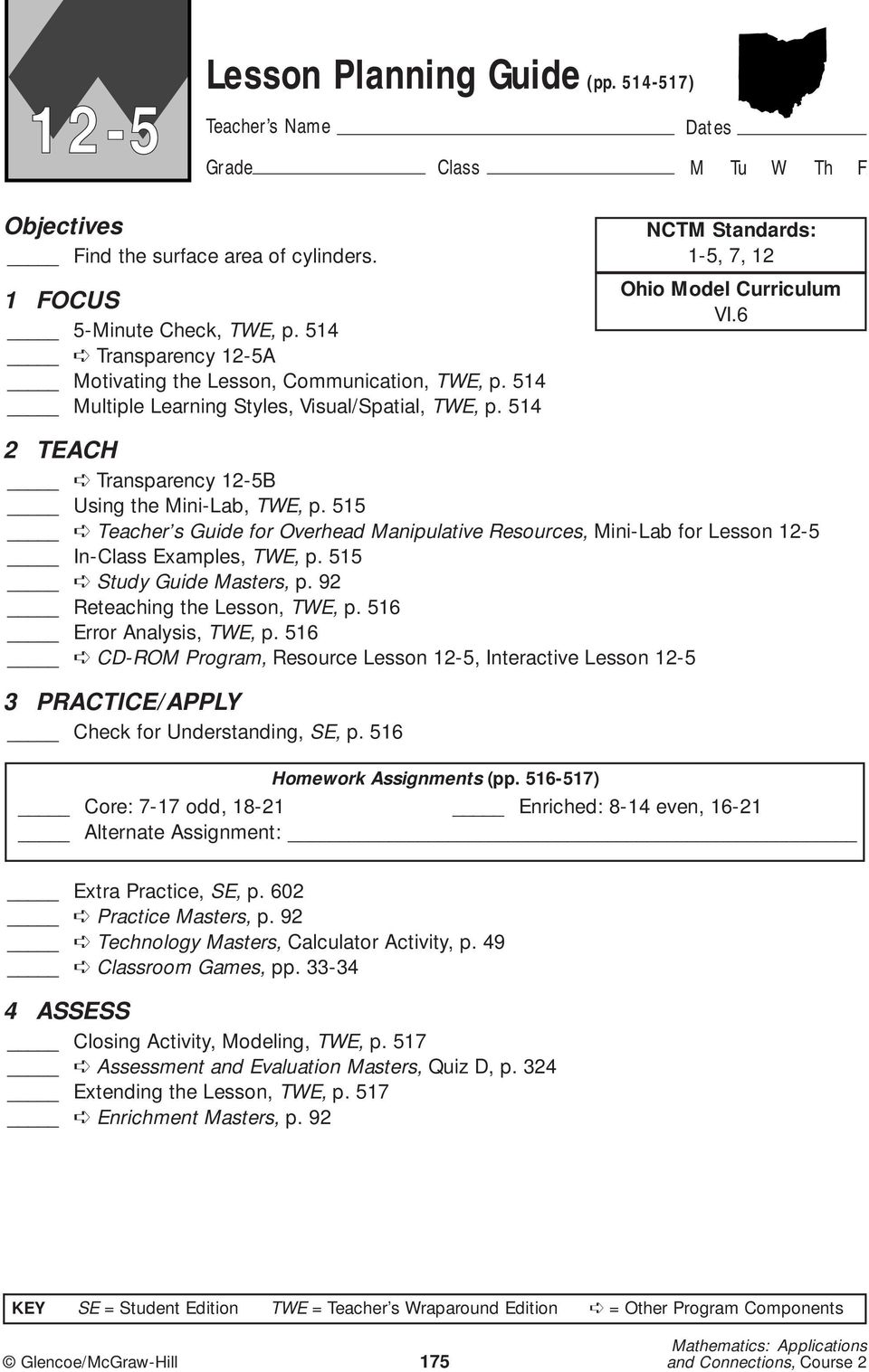 515 Teacher s Guide for Overhead Manipulative Resources, Mini-Lab for Lesson 12-5 In-Class Examples, TWE, p. 515 Study Guide Masters, p. 92 Reteaching the Lesson, TWE, p. 516 Error Analysis, TWE, p.