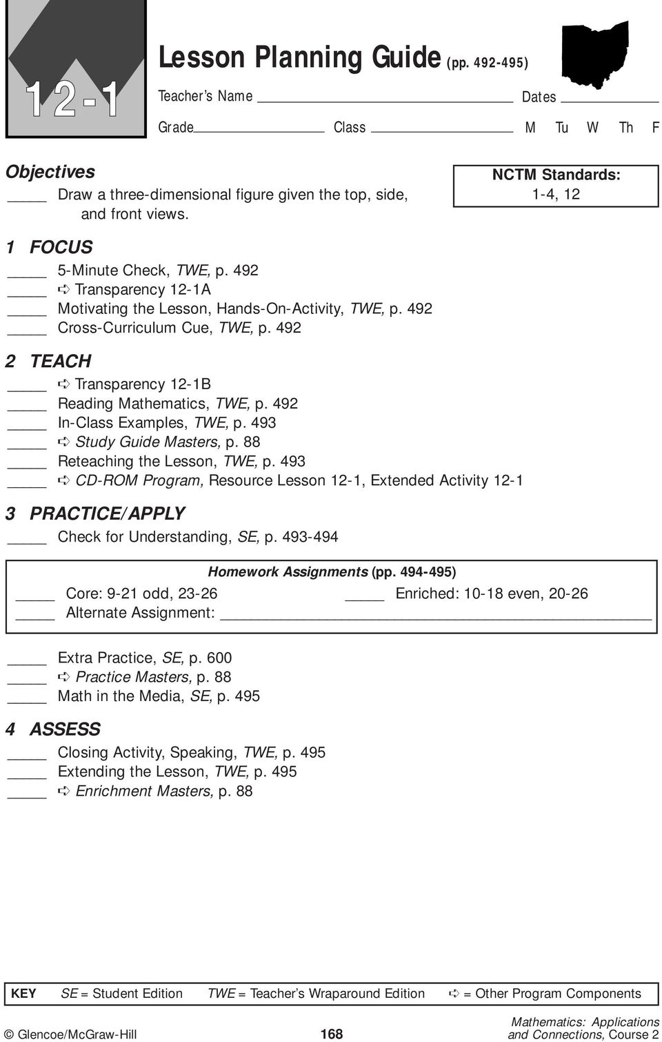 493 Study Guide Masters, p. 88 Reteaching the Lesson, TWE, p. 493 CD-ROM Program, Resource Lesson 12-1, Extended Activity 12-1 3 PRACTICE/APPLY Check for Understanding, SE, p.