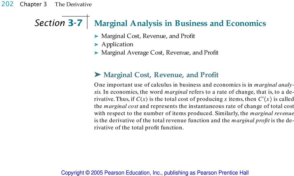 In economics, the word marginal refers to a rate of change, that is, to a derivative.