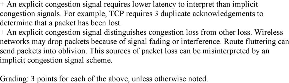 + An explicit congestion signal distinguishes congestion loss from other loss.