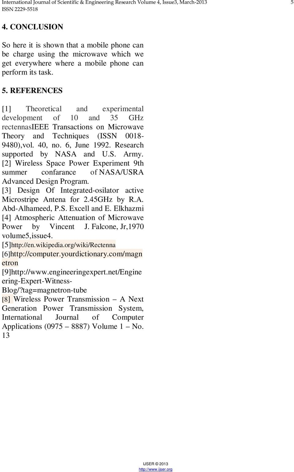 REFERENCES [1] Theoretical and experimental development of 10 and 35 GHz rectennasieee Transactions on Microwave Theory and Techniques (ISSN 0018-9480),vol. 40, no. 6, June 1992.