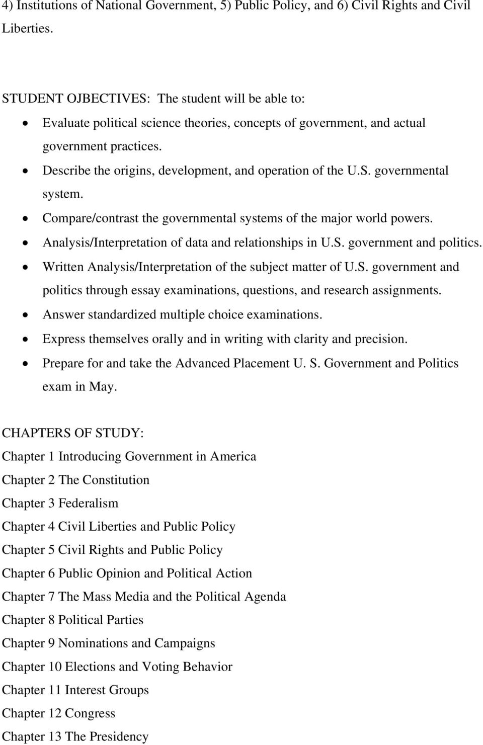 Describe the origins, development, and operation of the U.S. governmental system. Compare/contrast the governmental systems of the major world powers.