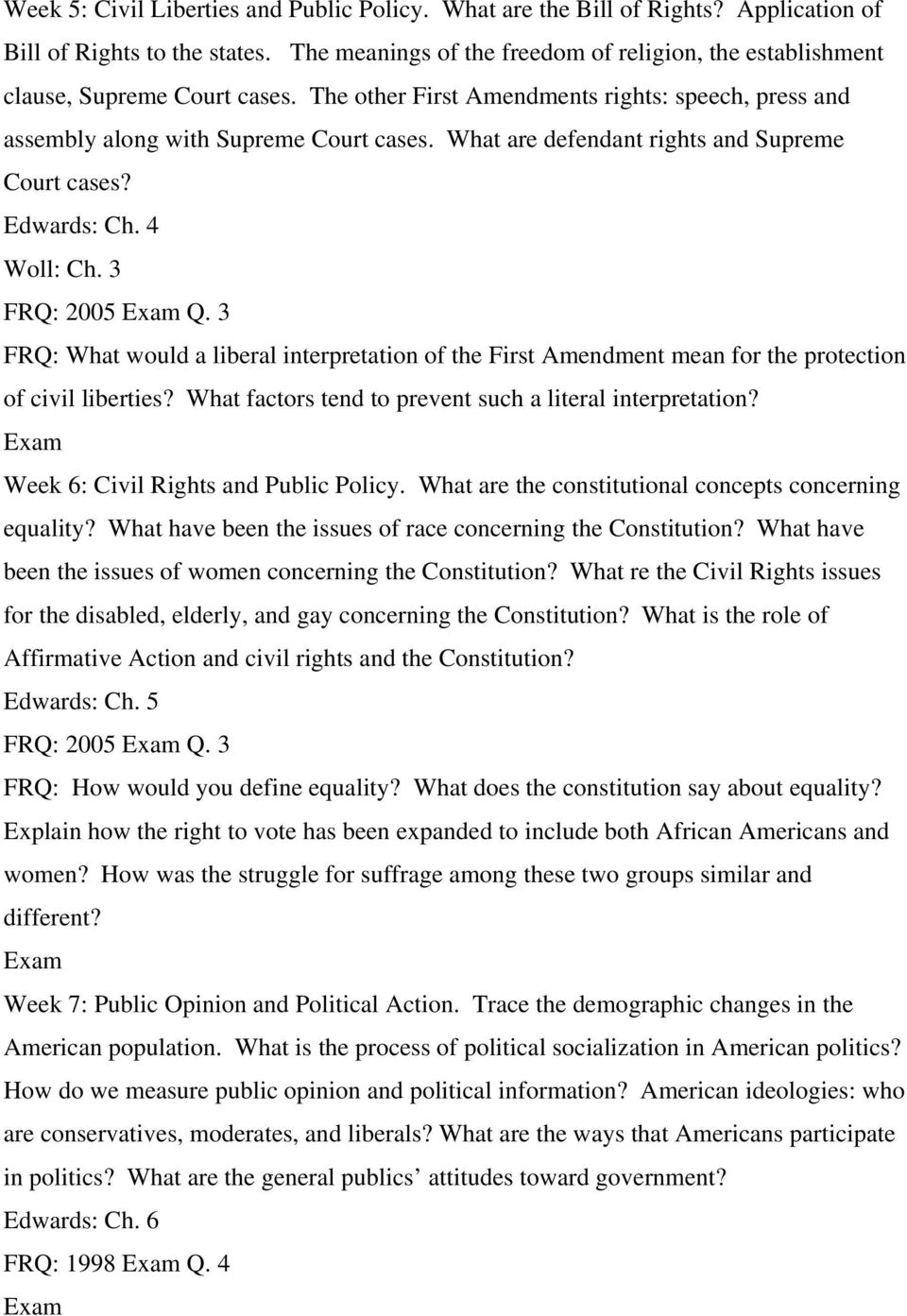 What are defendant rights and Supreme Court cases? Edwards: Ch. 4 Woll: Ch. 3 FRQ: 2005 Q. 3 FRQ: What would a liberal interpretation of the First Amendment mean for the protection of civil liberties?