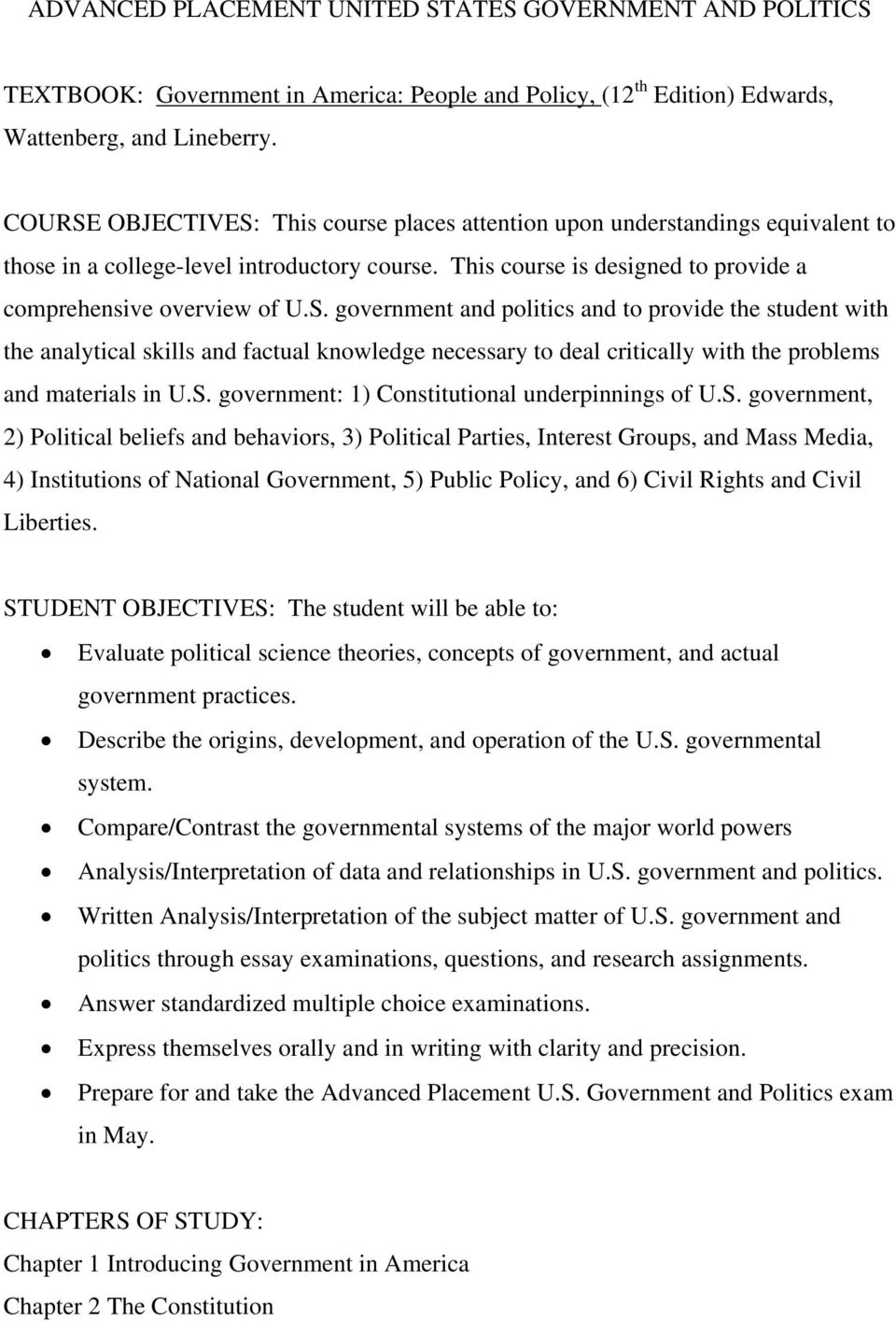 S. government: 1) Constitutional underpinnings of U.S. government, 2) Political beliefs and behaviors, 3) Political Parties, Interest Groups, and Mass Media, 4) Institutions of National Government,