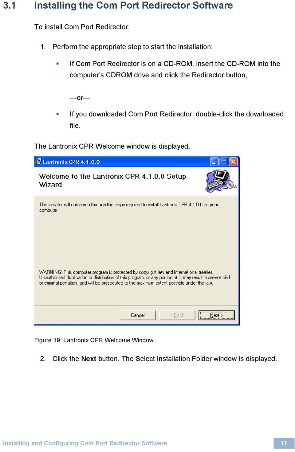 drive and click the Redirector button, or If you downloaded Com Port Redirector, double-click the downloaded file.