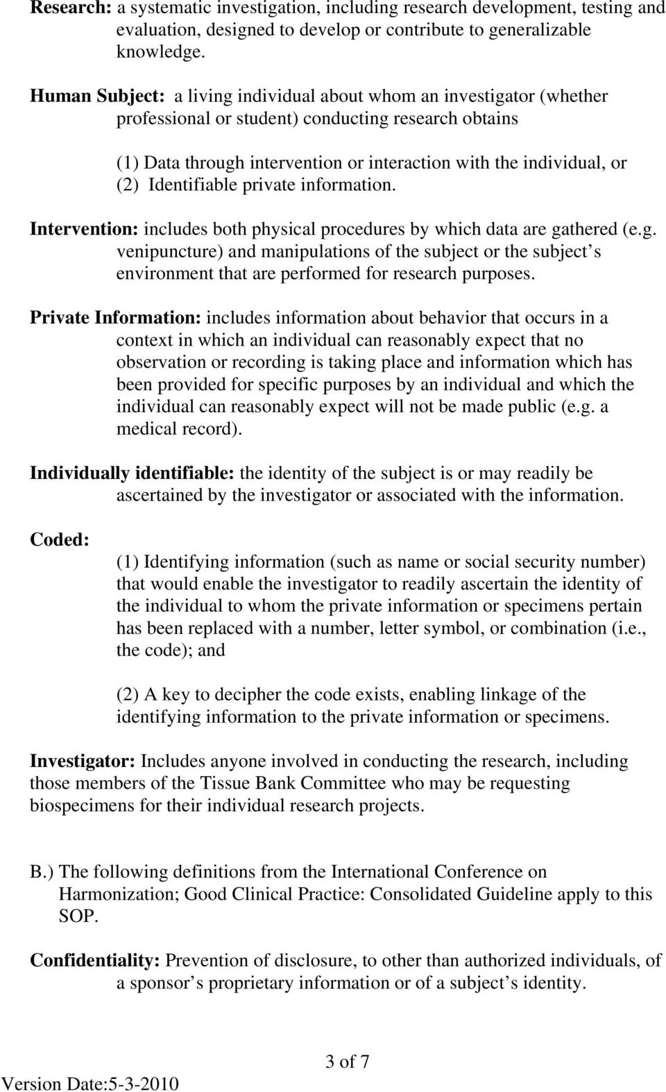 Identifiable private information. Intervention: includes both physical procedures by which data are ga