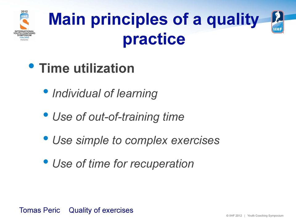 Use of out-of-training time Use simple to