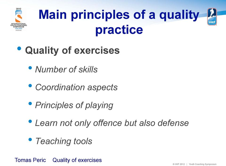 Principles of playing Learn not only