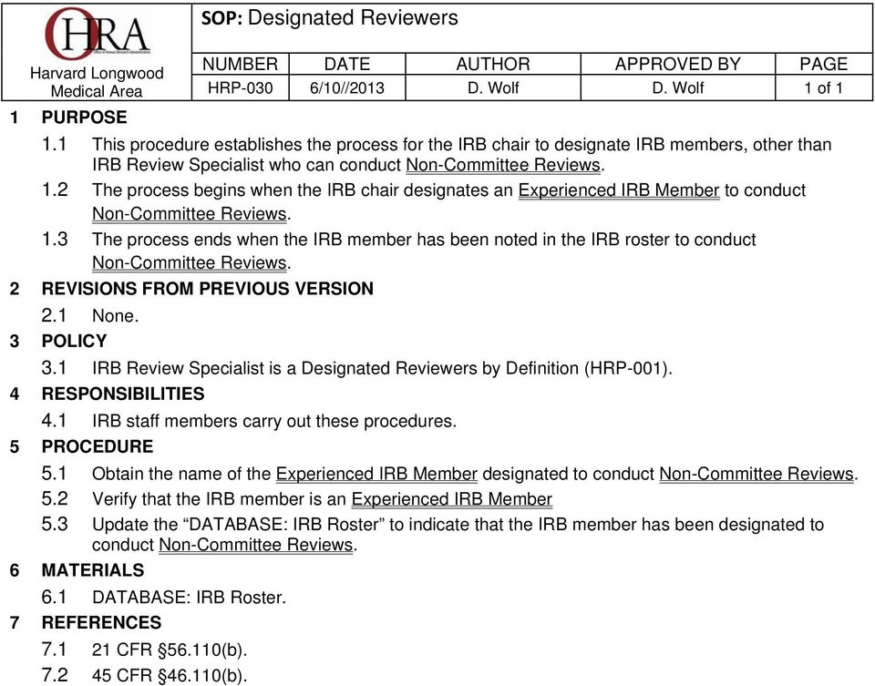 2 The process begins when the IRB chair designates an Experienced IRB Member to conduct Non-Committee Reviews. 1.