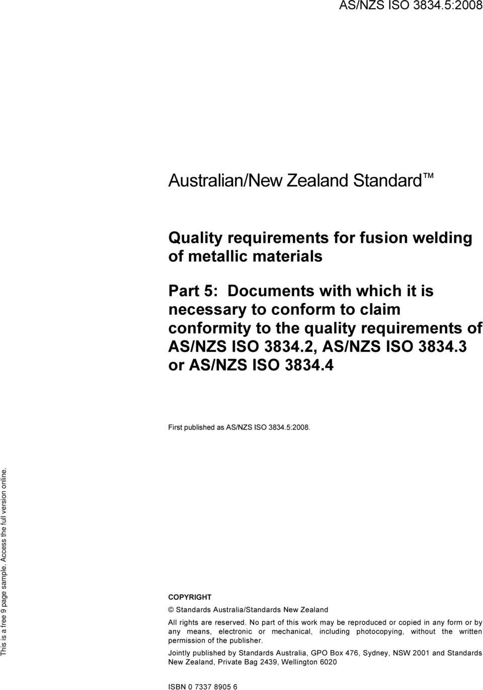 the quality requirements of 2, 3 or 4 First published as 5:2008. COPYRIGHT Standards Australia/Standards New Zealand All rights are reserved.