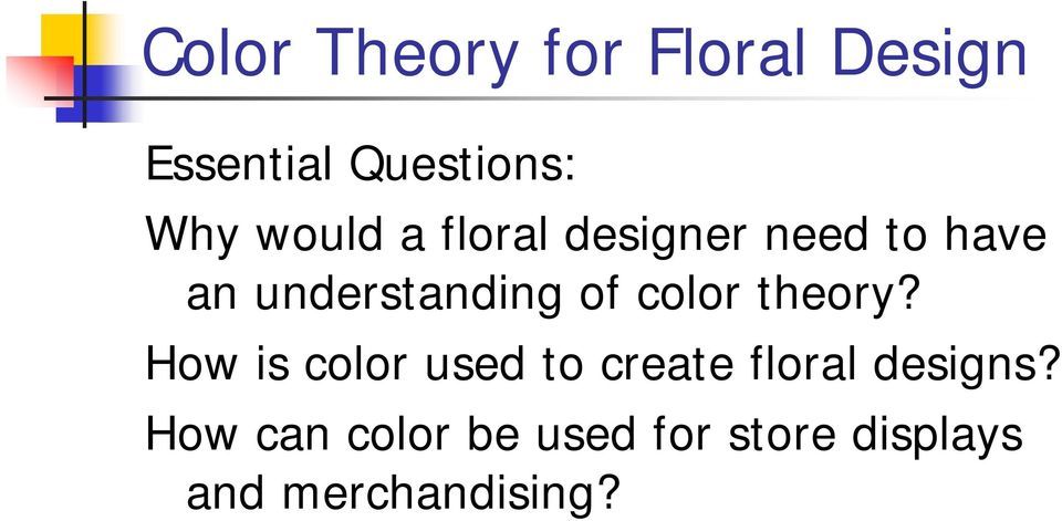 color theory? How is color used to create floral designs?