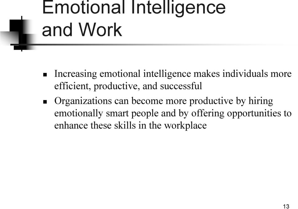 Organizations can become more productive by hiring emotionally smart