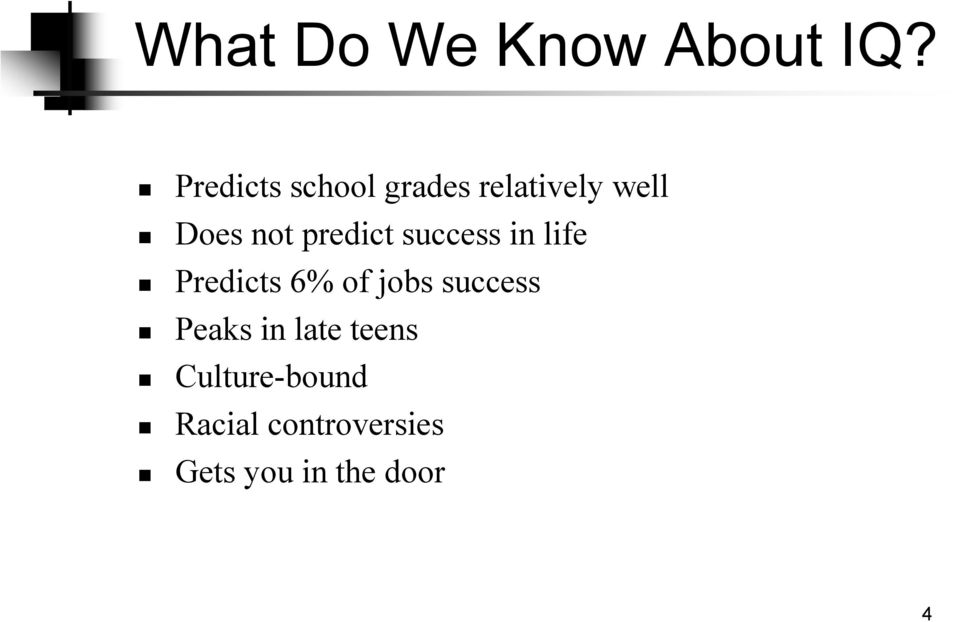 predict success in life Predicts 6% of jobs