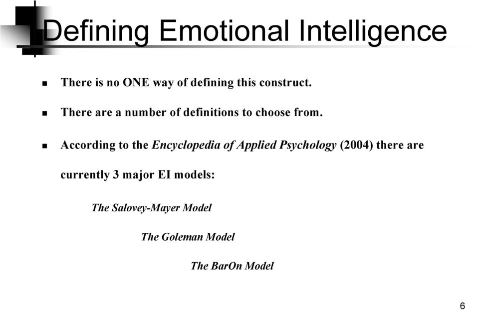According to the Encyclopedia of Applied Psychology (2004) there are