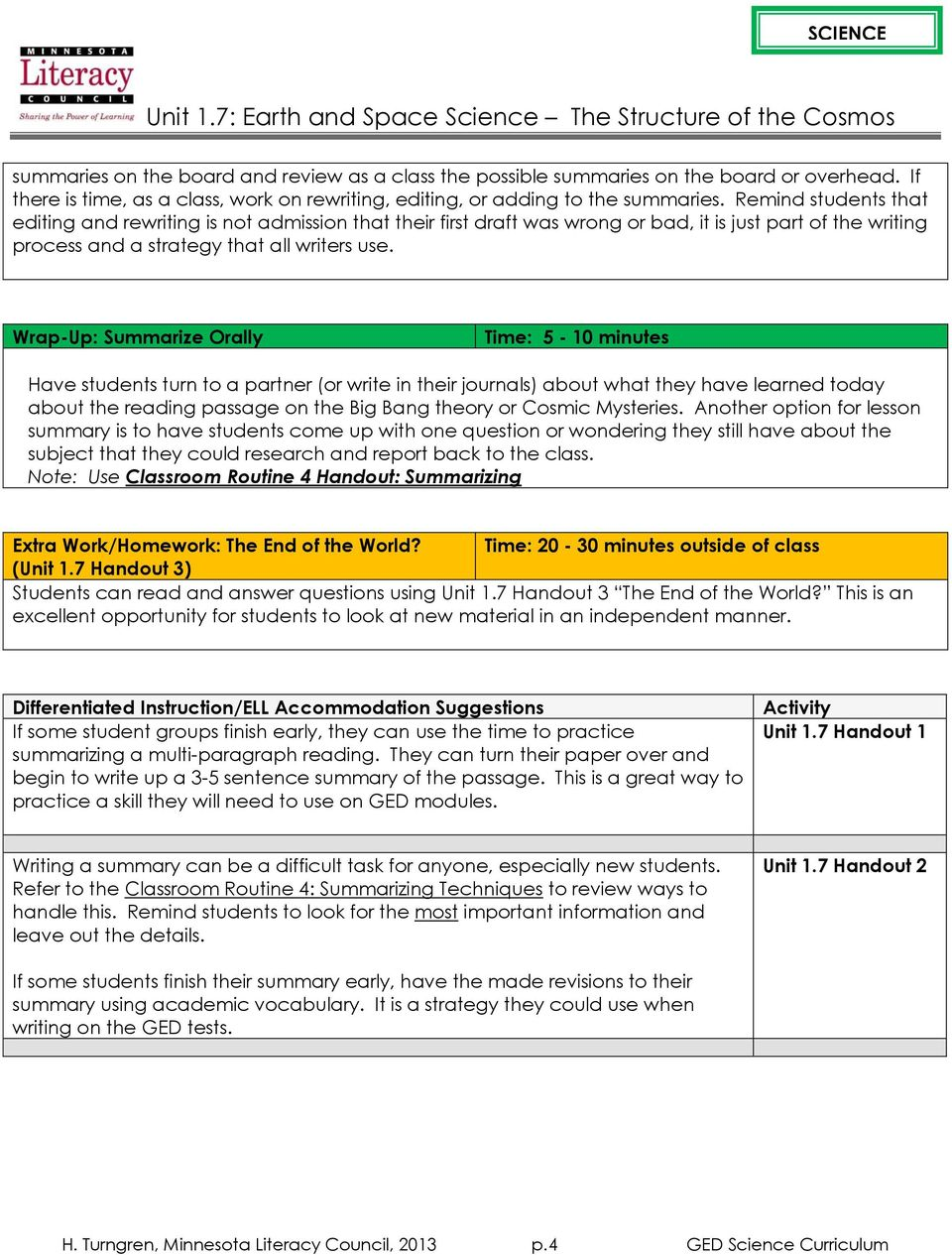 Wrap-Up: Summarize Orally Time: 5-10 minutes Have students turn to a partner (or write in their journals) about what they have learned today about the reading passage on the Big Bang theory or Cosmic
