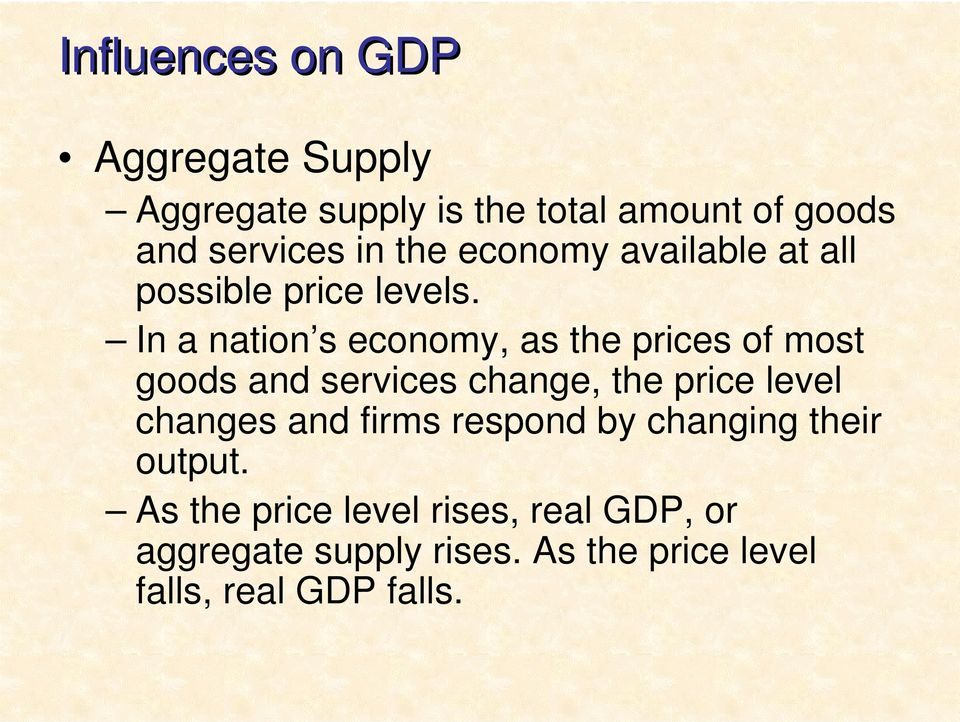 In a nation s economy, as the prices of most goods and services change, the price level changes