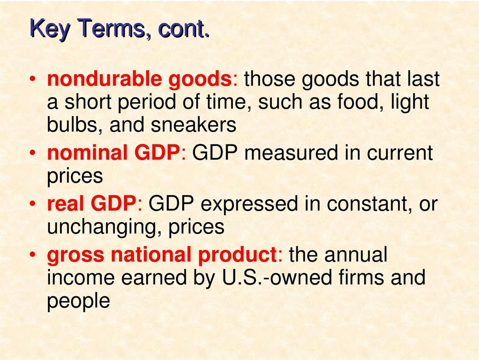 food, light bulbs, and sneakers nominal GDP: GDP measured in current prices