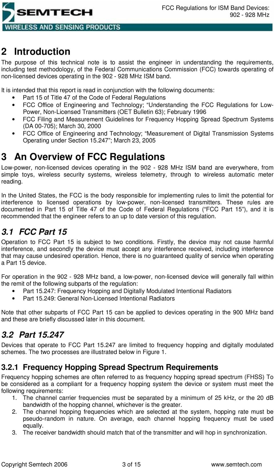 It is intended that this report is read in conjunction with the following documents: Part 15 of Title 47 of the Code of Federal Regulations FCC Office of Engineering and Technology; Understanding the