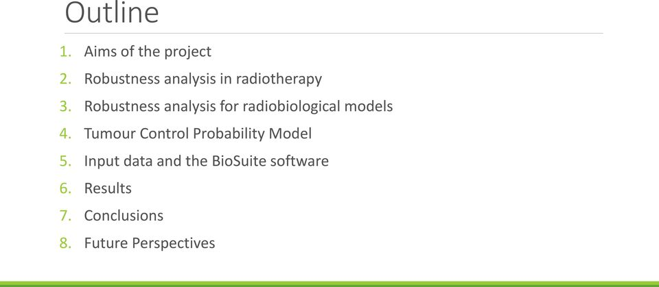 Robustness analysis for radiobiological models 4.