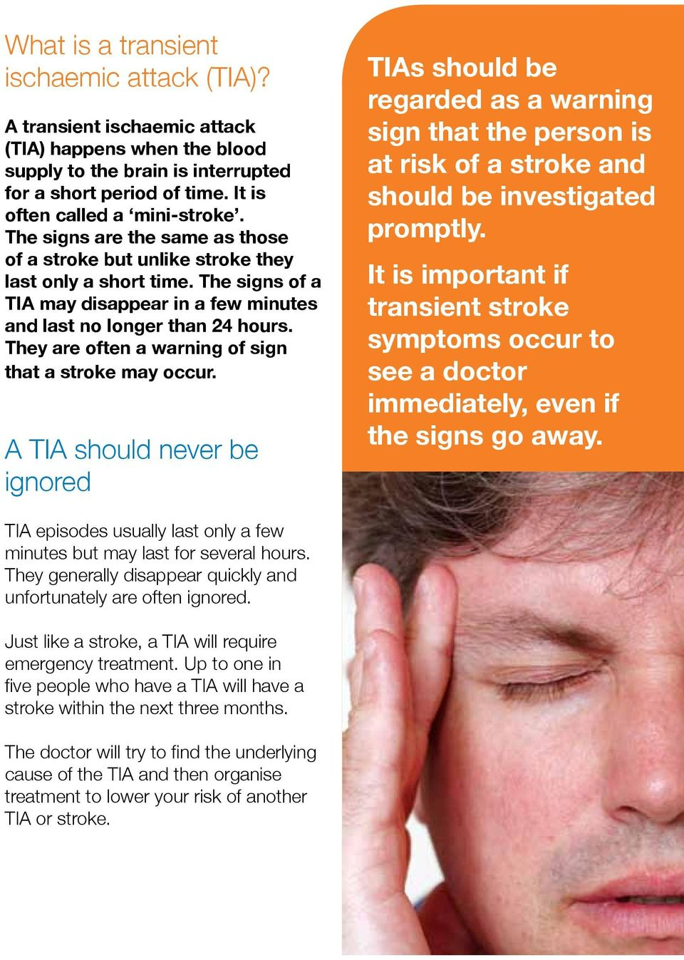 They are often a warning of sign that a stroke may occur.