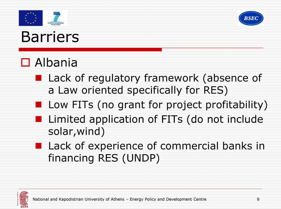 not include solar,wind) Lack of experience of commercial banks in financing RES (UNDP)