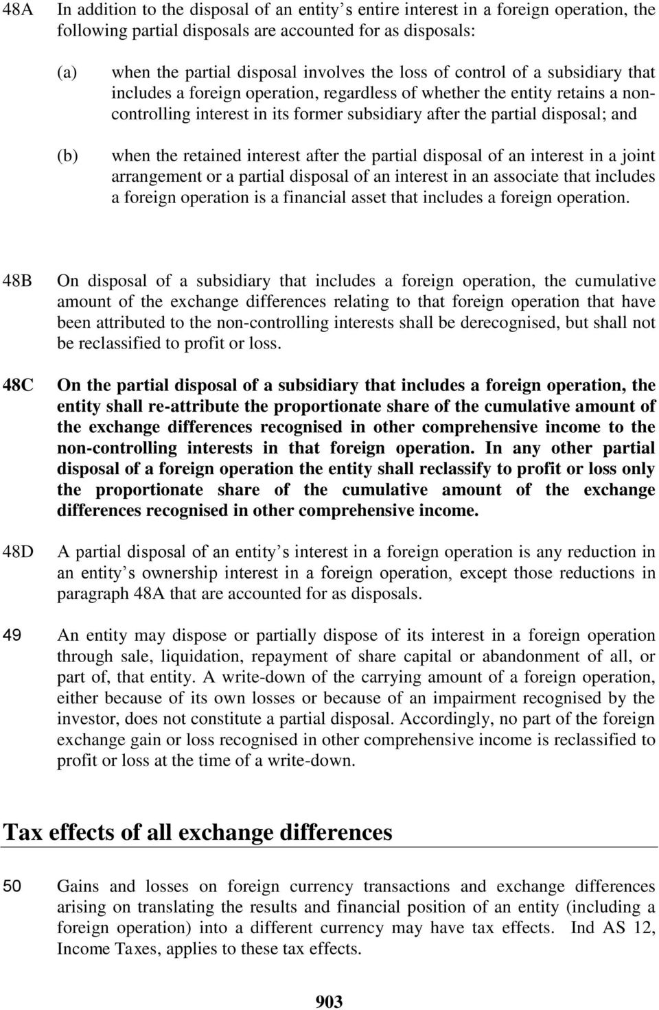 retained interest after the partial disposal of an interest in a joint arrangement or a partial disposal of an interest in an associate that includes a foreign operation is a financial asset that