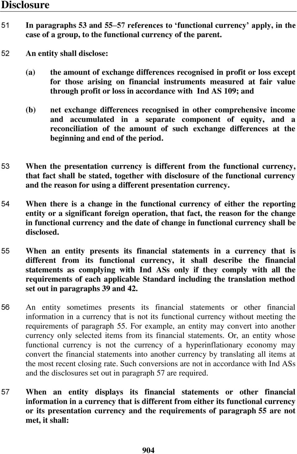 accordance with Ind AS 109; and net exchange differences recognised in other comprehensive income and accumulated in a separate component of equity, and a reconciliation of the amount of such