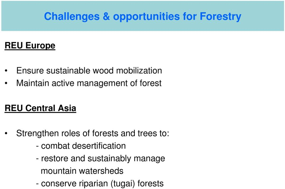 Strengthen roles of forests and trees to: - combat desertification -