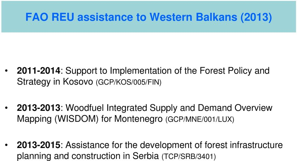 and Demand Overview Mapping (WISDOM) for Montenegro (GCP/MNE/001/LUX) 2013-2015: Assistance