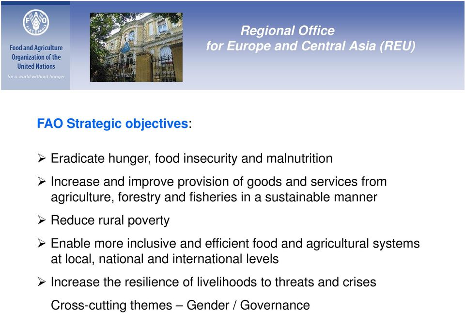 sustainable manner Reduce rural poverty Enable more inclusive and efficient food and agricultural systems at local,