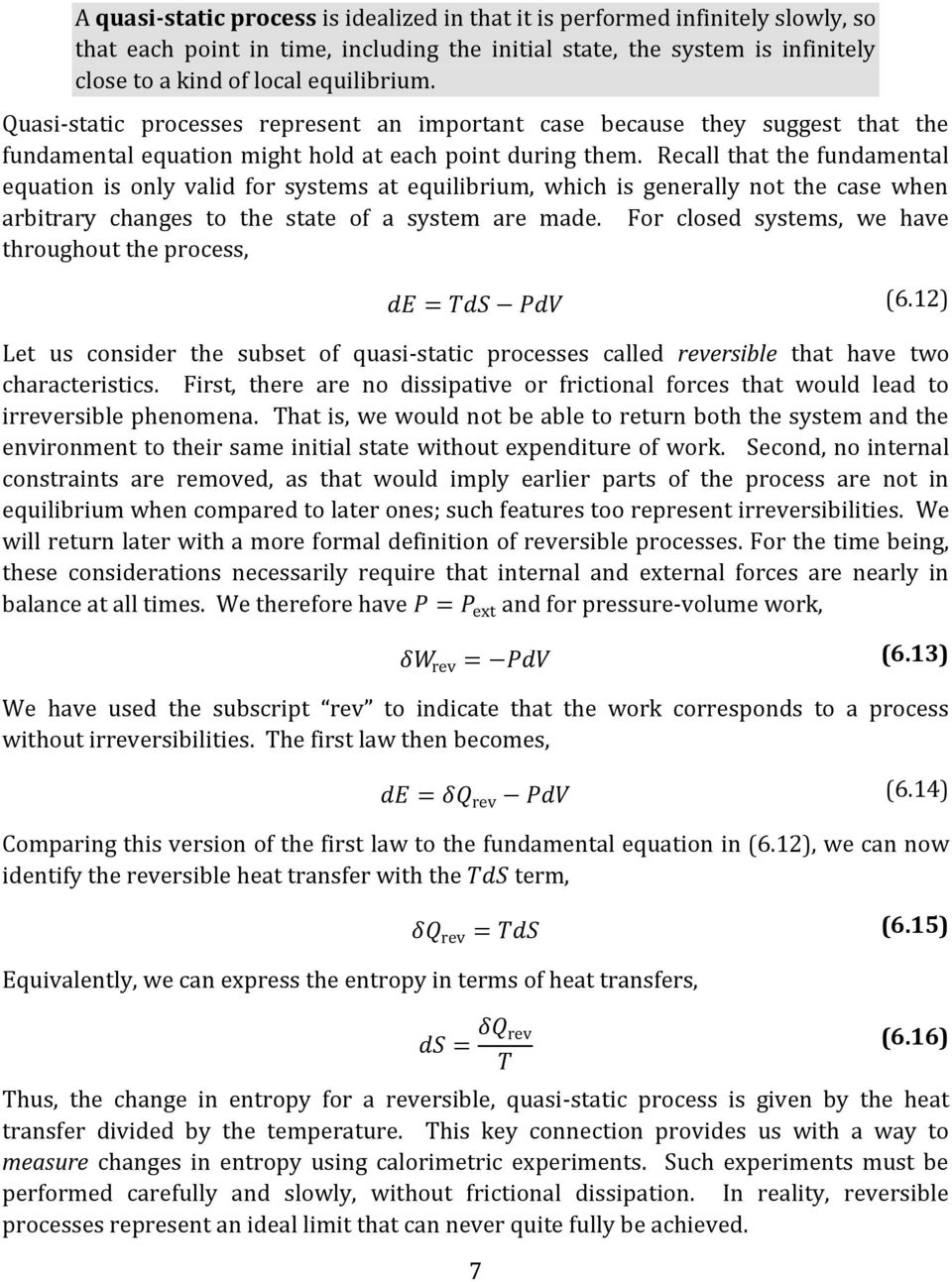 Recall that the fundamental equation is only valid for systems at equilibrium, which is generally not the case when arbitrary changes to the state of a system are made.