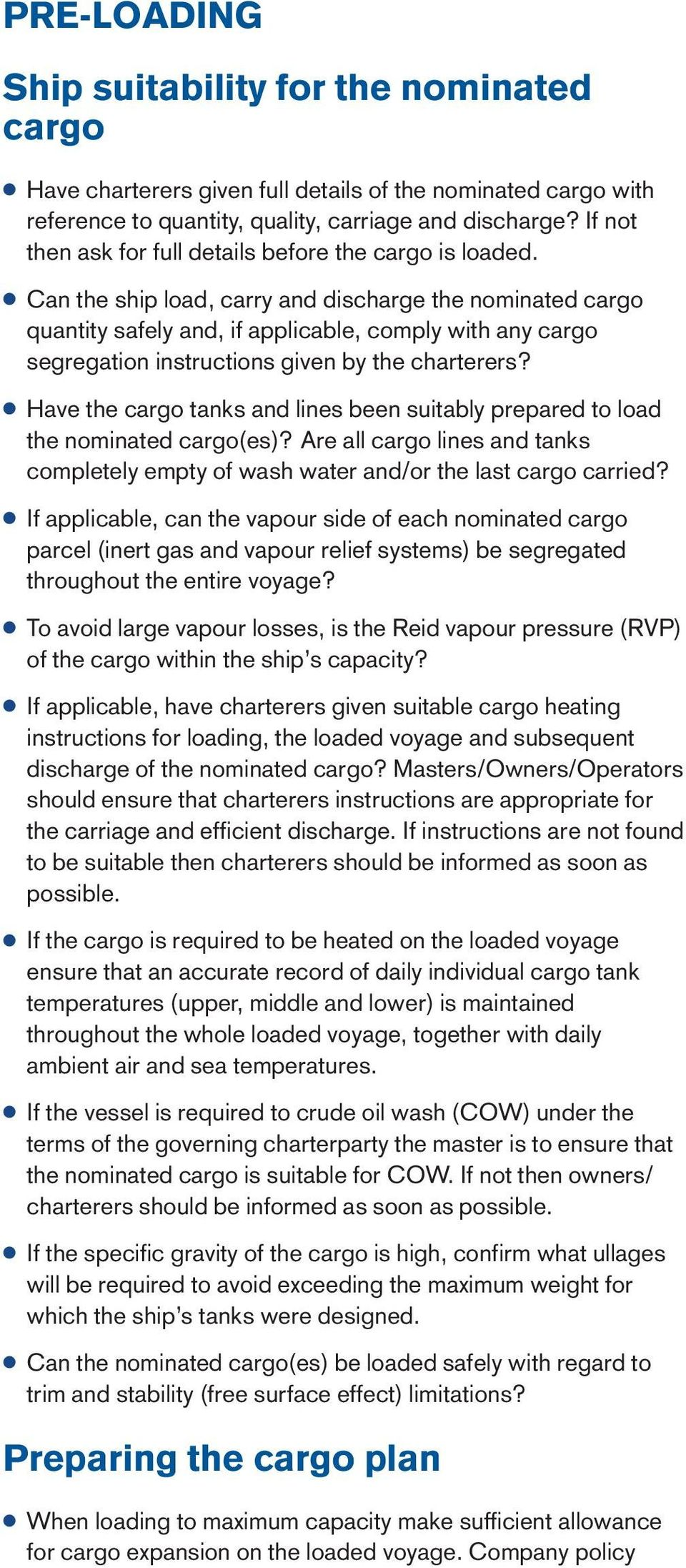 Can the ship load, carry and discharge the nominated cargo quantity safely and, if applicable, comply with any cargo segregation instructions given by the charterers?