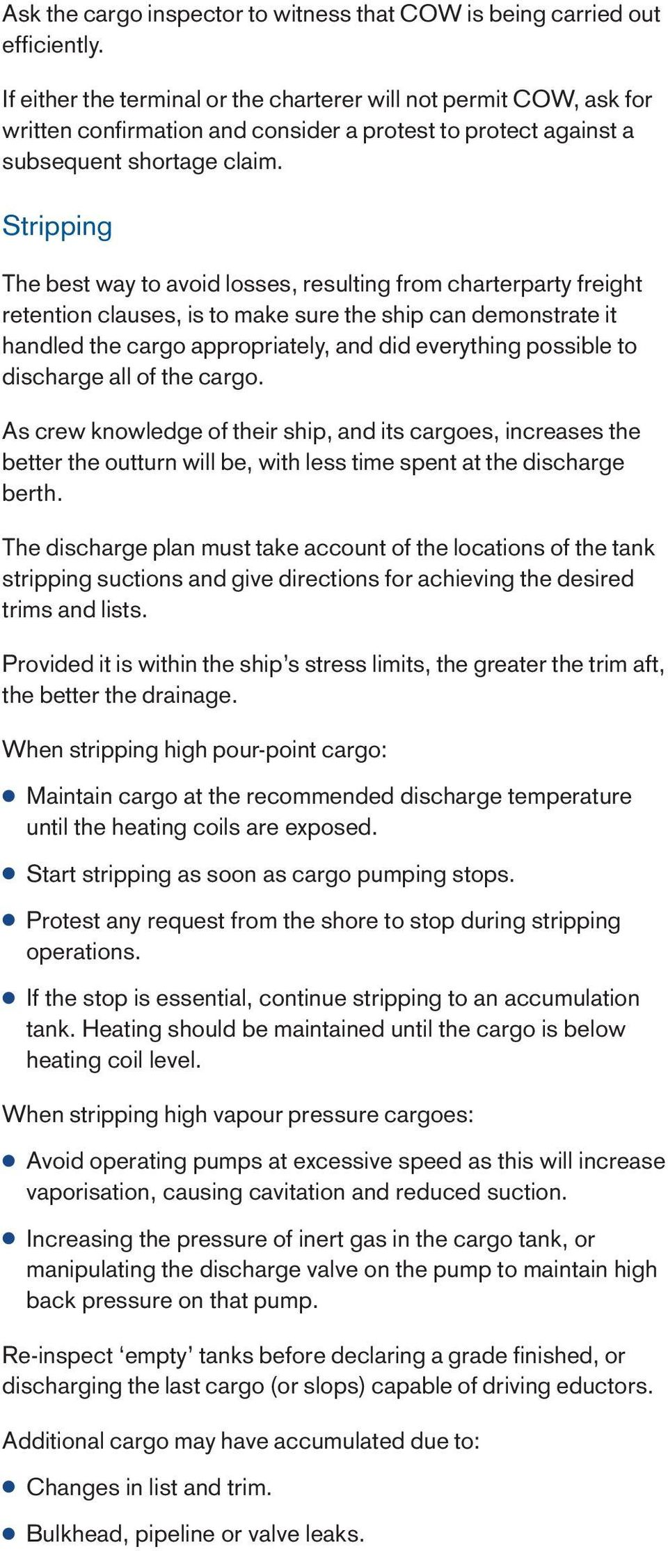 Stripping The best way to avoid losses, resulting from charterparty freight retention clauses, is to make sure the ship can demonstrate it handled the cargo appropriately, and did everything possible