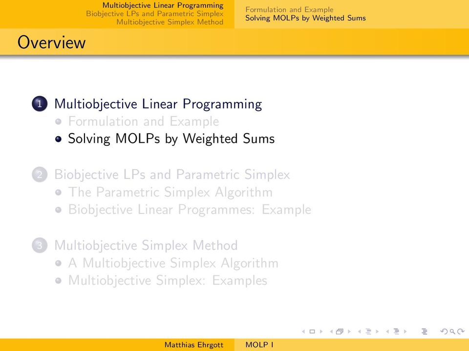 Solving MOLPs by Weighted Sums 2 The Parametric Simplex Algorithm Biobjective