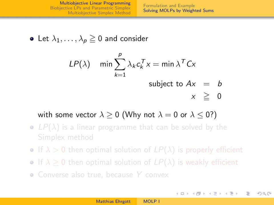 ) LP(λ) is a linear programme that can be solved by the Simplex method If λ > 0 then optimal solution