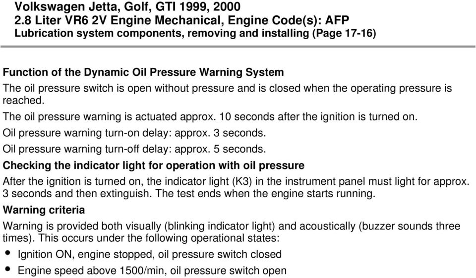Oil pressure warning turn-off delay: approx. 5 seconds.