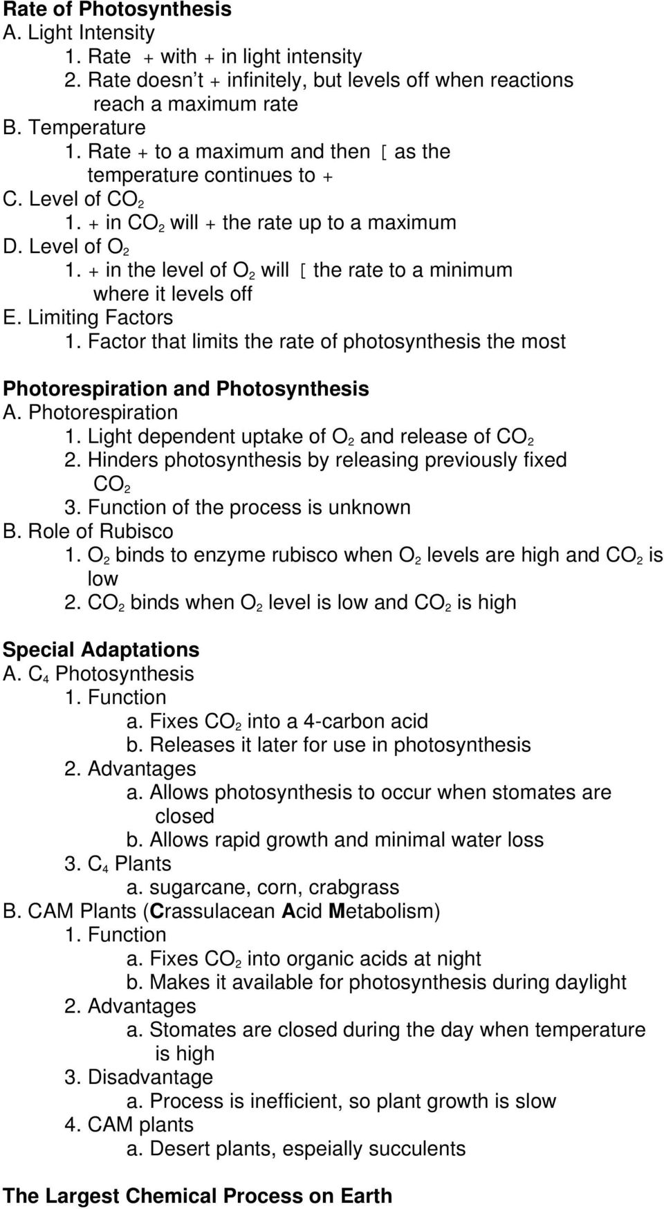 + in the level of O 2 will [ the rate to a minimum where it levels off E. Limiting Factors 1. Factor that limits the rate of photosynthesis the most Photorespiration and Photosynthesis A.